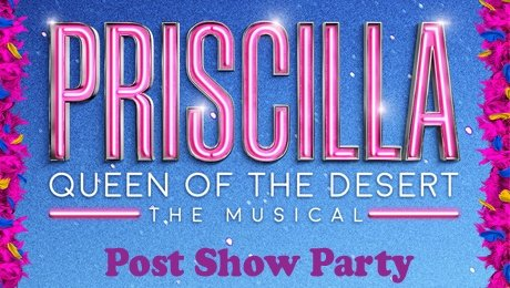 Priscilla Queen of the Desert Post Show Party at Palace Theatre Manchester