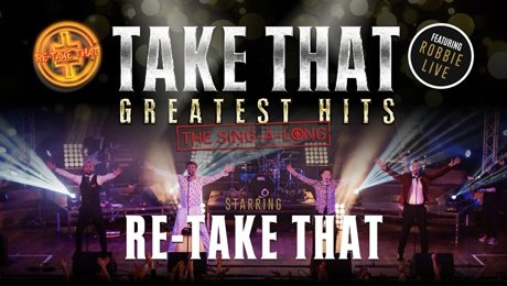 Re-Take That: Take That Greatest Hits The Sing-a-long at Aylesbury Waterside Theatre