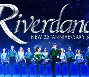 Riverdance - The New 25th Anniversary Show at The Alexandra Theatre, Birmingham