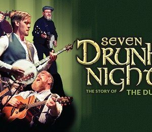 Seven Drunken Nights: The Story of the Dubliners at The Alexandra Theatre, Birmingham