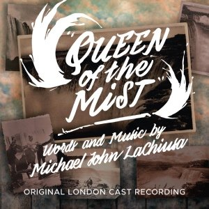 Queen of the Mist Original London Cast Recording