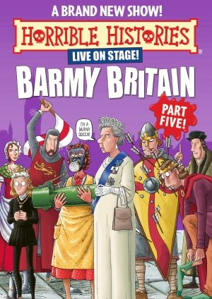 Horrible Histories: Barmy Britain – Part Five!
