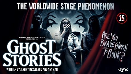 Ghost Stories at New Victoria Theatre