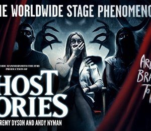 Ghost Stories at Theatre Royal Brighton