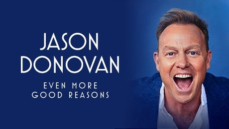 Jason Donovan - Even More Good Reasons at Bristol Hippodrome Theatre