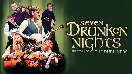 Seven Drunken Nights: The Story of the Dubliners at Theatre Royal Glasgow