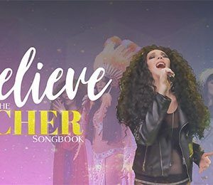 Believe - The Cher Songbook at Leas Cliff Hall