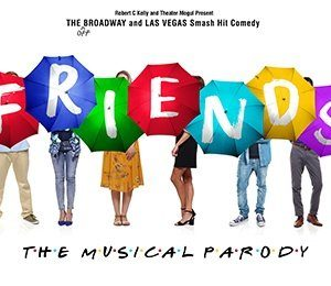 Friends! The Musical Parody at The Alexandra Theatre, Birmingham
