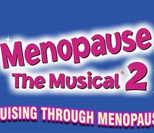 Menopause The Musical 2 at Edinburgh Playhouse