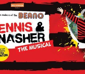 Dennis & Gnasher: The Musical at New Theatre Oxford