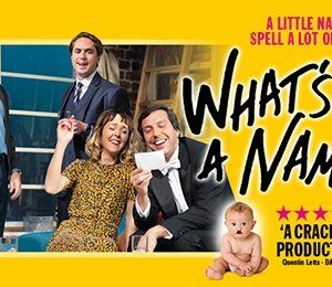 What's In A Name? at The Alexandra Theatre, Birmingham