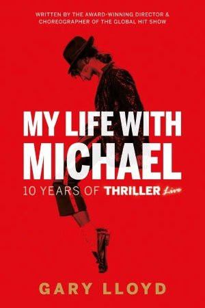 My Life with Michael: 10 Years of Thriller Live!