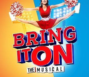 Bring It On at Sunderland Empire