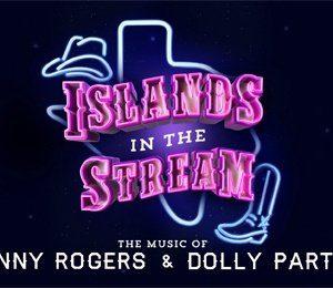 Islands In The Stream at New Victoria Theatre