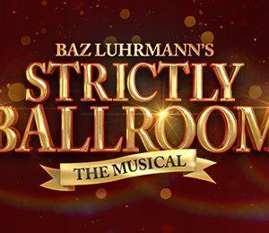 Strictly Ballroom at Bristol Hippodrome Theatre