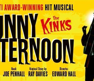 Sunny Afternoon at New Wimbledon Theatre