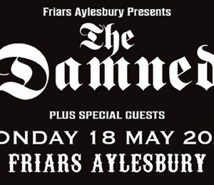 Friars Aylesbury - The Damned at Aylesbury Waterside Theatre