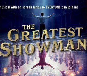 Sing-a-Long-a The Greatest Showman at Princess Theatre Torquay