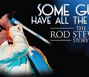 Some Guys Have All the Luck - The Rod Stewart Story at Milton Keynes Theatre