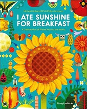 I Ate Sunshine for Breakfast by Michael Holland and Philip Giordano
