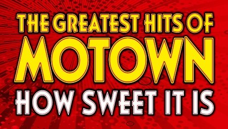 The Greatest Hits of Motown - How Sweet It Is at New Wimbledon Theatre
