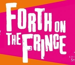 Forth On The Fringe at Edinburgh Playhouse