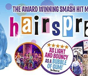 Hairspray the Musical at Aylesbury Waterside Theatre