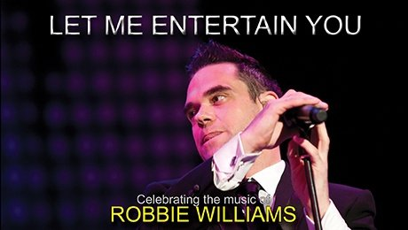 Let Me Entertain You at Opera House Manchester