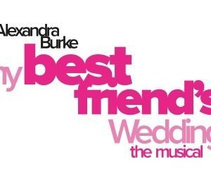 My Best Friend's Wedding The Musical at Regent Theatre