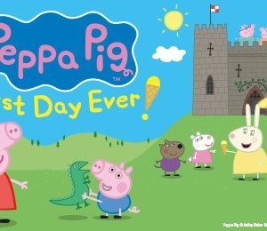 Peppa Pig's Best Day Ever at Theatre Royal Glasgow