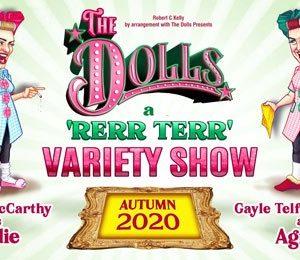The Dolls - A Rerr Terr at Edinburgh Playhouse