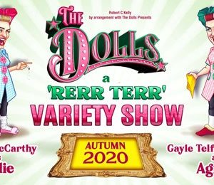 The Dolls - A Rerr Terr at Theatre Royal Glasgow