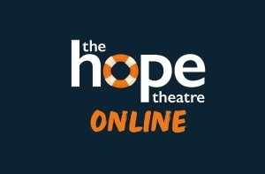 The Hope Theatre Online