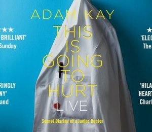 Adam Kay - This is Going to Hurt (Secret Diaries of a Junior Doctor) at Leas Cliff Hall