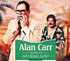 Alan Carr - Not Again, Alan! at King's Theatre Glasgow