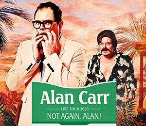 Alan Carr - Not Again, Alan! at Milton Keynes Theatre