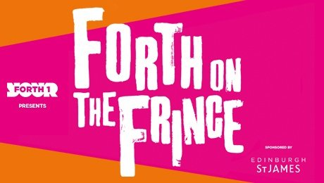 Forth On The Fringe at Edinburgh Playhouse