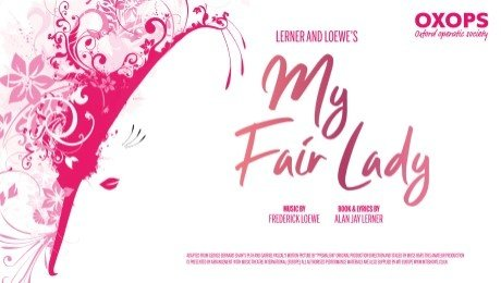 OXOPS - My Fair Lady at New Theatre Oxford