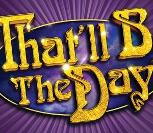 That'll Be The Day at Aylesbury Waterside Theatre