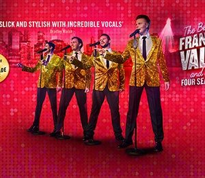 The Best Of Frankie Valli & The Four Seasons at Princess Theatre Torquay