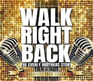 Walk Right Back - The Everly Brothers Story at The Alexandra Theatre, Birmingham