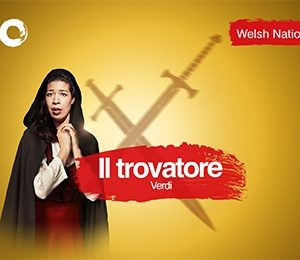 Welsh National Opera - Il Trovatore at Bristol Hippodrome Theatre