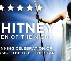 Whitney - Queen of the Night at New Victoria Theatre