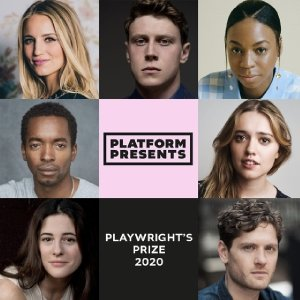 Top stars support the 2020 Platform Presents Playwright's Prize