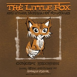 The Little Fox And Other Mongolian Folktales