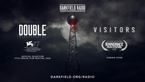 Darkfield Radio Immersive Audio Experience - Visitors & Double