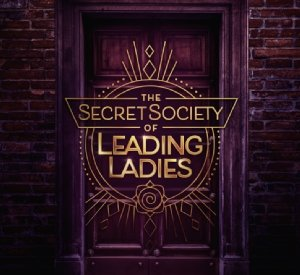 The Secret Society of Leading Ladies