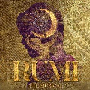 Rumi: The Musical