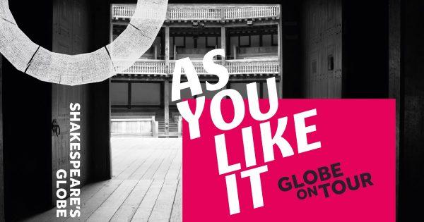 As You Like It - Globe 2021 Shakespeare's Globe Theatre,