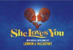 She Loves You: new musical based on Lennon & McCartney song catalogue
